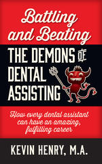 Battling and Beating Demons of Dental Assisting book